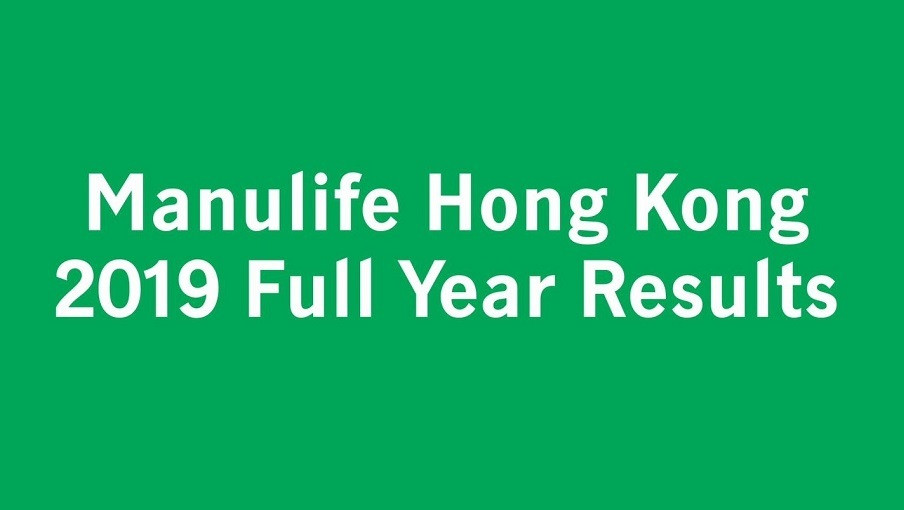 Manulife Hong Kong reports double-digit growth in core earnings, APE sales and new business value in 2019