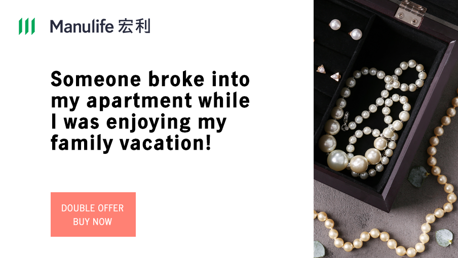 Coverage up to HK$25,000 per item for your household against accidental loss of the home content and valuables!