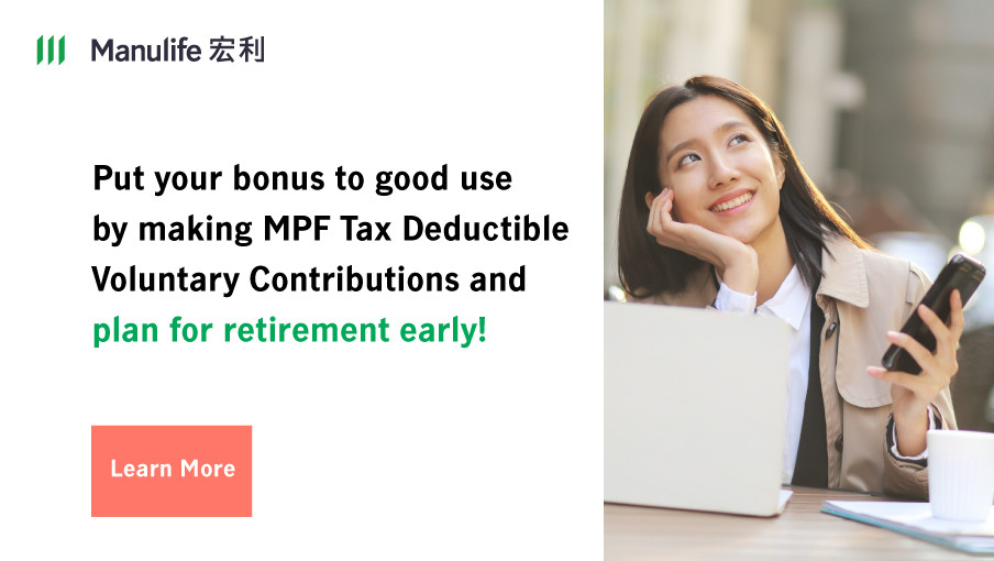 Agent-Specific Sales link – Put your bonus to good use by making MPF Tax Deductible Voluntary Contributions and plan for retirement early!