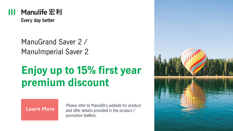 ManuGrand Saver 2 / ManuImperial Saver 2 -  Enjoy up to 15% first year premium discount